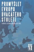 Lenka Pokorná Korytarová: Promýšlet Evropu dvacátého století - Evropa sjednocená rozdělená