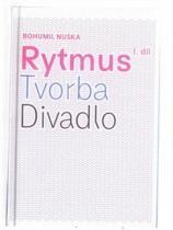 Bohumil Nuska: Rytmus, tvorba, divadlo 1