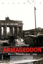 Max Hastings: Armageddon - Bitva o Německo 1944 - 1945
