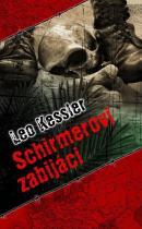 Leo Kessler: Schirmerovi zabijáci