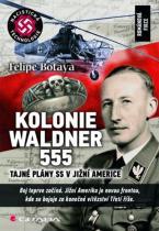 Felipe Botaya: Kolonie Waldner 555 - Tajné plány SS v Jižní Americe