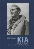 Jiří Trojan: KIA - Killed In action Zabit v boji