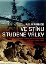 Jan Wanner: Ve stínu studené války