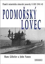 Göbeler Hans, Vanzo John: Podmořský lovec - Paměti námořníka německé ponorky U-505 1941-45