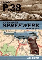 Jan Balcar: Pistole P.38 a její výroba ve firmě SPREEWERK