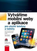 Earle Castledine: Vytváříme mobilní web a aplikace pro chytré telefony a tablety