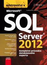 Luboslav Lacko: Mistrovství v SQL Server 2012 - Kompletní průvodce databázového experta