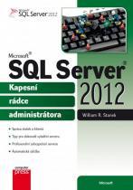 William R. Stanek: Microsoft SQL Server 2012 - Kapesní rádce administrátora