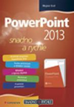 Mojmír Král: PowerPoint 2013 snadno a rychle