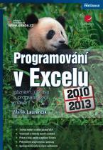 Laurenčík Marek: Programování v Excelu 2010 a 2013 - záznam, úprava a programování maker