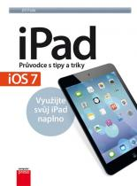 Jiří Fiala: iPad – Průvodce s tipy a triky: Aktualizované vydání pro iOS7