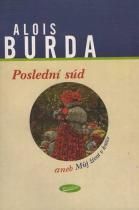 Alois Burda: Poslední súd aneb Můj život v kritice