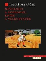 Tomáš Petráček: Nevolníci a svobodní, kníže a velkostatek