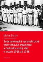 Michal Burian: Sudetoněmecké nacionalistické tělovýchovné organizace a československý stát v letech 1918-1938