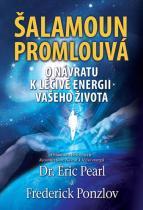 Ponzlov Frederick, Pearl Eric: Šalamoun promlouvá - O návratu k léčivé energii vašeho života
