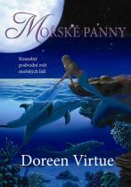 Doreen, Ph. D. Virtue: Mořské panny - Kouzelný podvodní svět mořských lidí