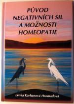 Lenka Karhanová Hromadová: Původ negativních sil a možnosti homeopatie