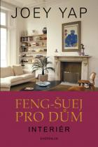 Joey Yap: Feng-šuej pro dům. Interiér