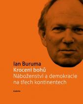 Ian Buruma: Krocení bohů Náboženství a demokracie na třech kontinentech (Edice 21. století)