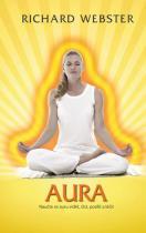 Richard Webster: Aura - Naučte se auru vidět, číst, posílit a léčit