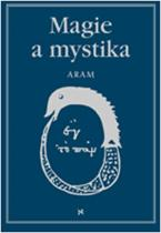 Kurth Aram: Magie a mystika v minulosti a současnosti