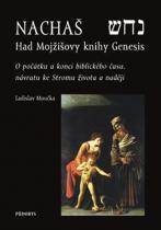 Ladislav Moučka: Nachaš – Had Mojžíšovy knihy Genesis
