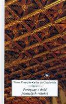 Charlevoix Pierre Francois-Xavier: Paraguay v době jezuitských redukcí