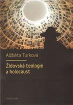 Alžběta Turková: Židovská teologie a holocaust