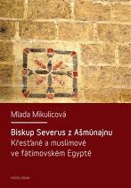 Import titulů Intranet: Biskup Severus z Ašmúnajnu - Křesťané a muslimové ve fátimovském Egyptě