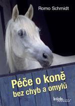 Romo Schmidt: Péče o koně bez chyb a omylů