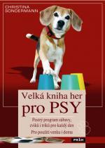 Christina Sondermann: Velká kniha her pro psy