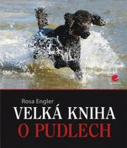 Rosa Engler: Velká kniha o pudlech