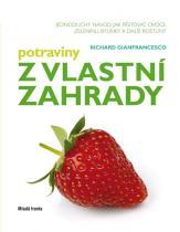 Richard Gianfrancesco: Potraviny z vlastní zahrady