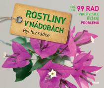 Tanja Ratsch: Rostliny v nádobách - Rychlý rádce: více než 99 rad pro rychlé řešení problémů