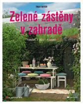 Tanja Ratsch: Zelené zástěny v zahradě - Plánovat, sázet, pěstovat