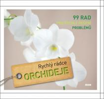 Kullman Folko, Staffler Martin: Orchideje – 99 rad pro rychlé řešení problémů - série Rychlý rádce