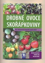 Dušan Nesrsta: Drobné ovoce a skořápkoviny - Přes 140 barevných fotografií a popisů odrůd