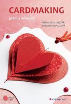 Handlová Dagmar, Vohlídková Irena: Cardmaking - přání a minialba