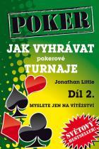 Jonathan Little: Jak vyhrávat pokerové turnaje - Díl 2. - Myslete jen na vítězství