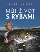 Jakub Vágner: Můj život s rybami