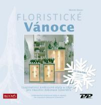 Marion Bauer: Floristické vánoce - Inspirativní květinové styly a nápady pro vánoční dekorace interiérů + CD
