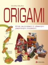 Ondřej Cibulka: Origami - Krok za krokem k úžasným papírovým modelům