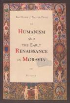 Petrů Eduard, Hlobil Ivo: Humanism and the early renaissance in Moravia