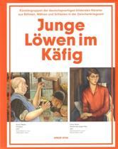 Junge Löwen im Käfig - Künstlergruppender deutschsprachigen bildenden Künstler aus Böhmen, Mähren und Schlesien in der Zwischenkriegszeit