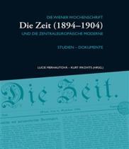 Merhautová Lucie, Ifkovits Kurt: Die Zeit (1894–1904) II. - Die Wiener Wochenschrift Die Zeit (1894–1904) und die zentraleuropäische Moderne (NJ)