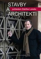 Zdeněk Lukeš: Stavby a architekti pohledem Zdeňka Lukeše