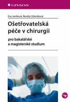 Zeleníková Renáta, Janíková Eva: Ošetřovatelská péče v chirurgii pro bakalářské a magisterské studium