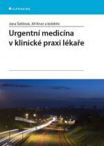 Jana Šeblová: Urgentní medicína v klinické praxi lékaře