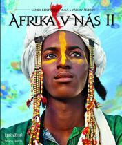 Šilhovi Olga a Václav Klicperová Lenka: Afrika v nás II