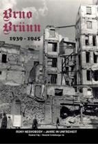 Filip Vladimír a Brno-Brünn 1939-1945 - Roky nesvobody III. Jahr in unfreiheit III. (ČJ, NJ)